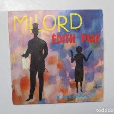 Discos de vinilo: EDITH PIAF ''MILORD'' AÑOS 60 VINILO DE 7'' ES UN SINGLE DE 2 CANCIONES. Lote 108339351