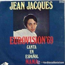 Discos de vinilo: JEAN JACQUES (EN ESPAÑOL) / MAMA (EUROVISION 69) / LOS DOMINGOS FELICES (SINGLE 69) . Lote 108356619