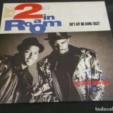 Discos de vinilo: 2 IN A ROOM SHE´S GOT ME GOING CRAZY. Lote 108388487