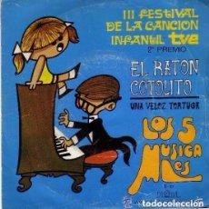 Discos de vinilo: LOS 5 MUSICALES / EL RATON COTOLITO / UNA VELOZ TORTUGA (SINGLE 1970) . Lote 108399359