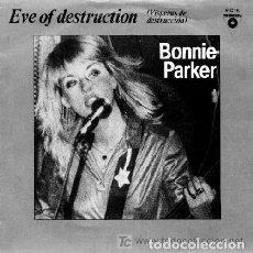 Discos de vinilo: BONNIE PARKER: EVE OF DESTRUCTION / IT'S OK ED. ESPAÑA VICTORIA VIC 16 AÑO 1982. Lote 108437331