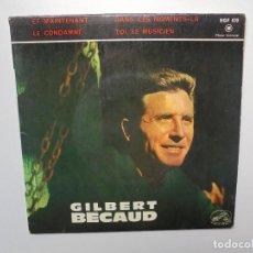 Discos de vinilo: GILBERT BECAUD ''ET MAINTENANT'' AÑOS 60 VINILO DE 7'' ES UN EPS 4 CANCIONES. Lote 108510735
