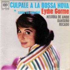 Discos de vinilo: EYDIE GORME VINILO 4 CANCIONES (CULPABLE A LA BOSSA NOVA). Lote 108670343