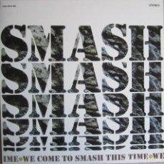 Discos de vinilo: SMASH: WE COME TO SMASH THIS TIME. Lote 108693647