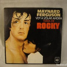Discos de vinilo: ROCKY - AHORA VOY A VOLAR - MAYNARD FERGUSON - DISCO VINILO 45 RPM. Lote 254874525