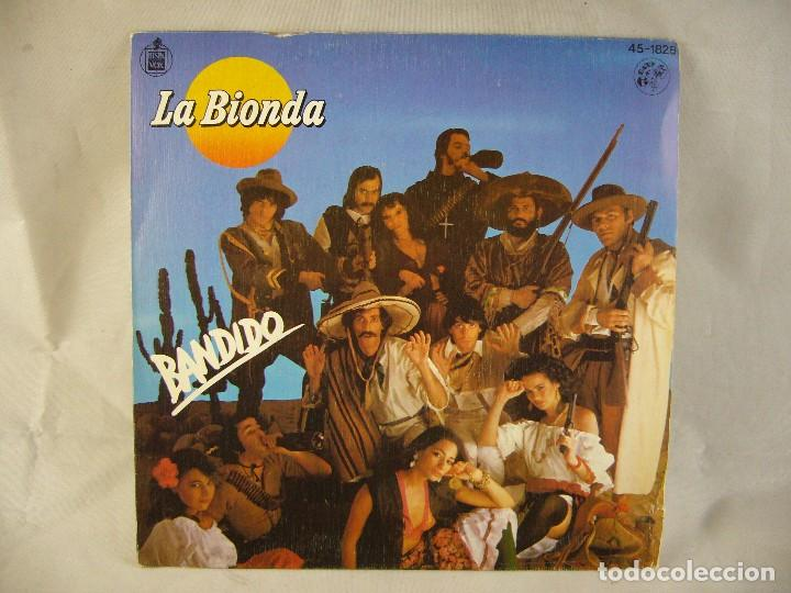 LA BIONDA / BANDIDO (LP HISPAVOX DE 1979) (Música - Discos - Singles Vinilo - Pop - Rock - Internacional de los 70)