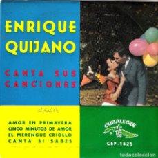 Discos de vinilo: EP ENRIQUE QUIJANO - AMOR EN PRIMAVERA- CINCO MINUTOS DE AMOR- EL MERENGUE CRIOLLO- CANTA SI SABES. Lote 108709739