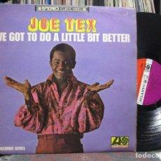 Discos de vinilo: JOE TEX – I'VE GOT TO DO A LITTLE BIT BETTER - LP 1966 UK. Lote 108755419