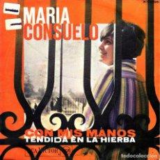 Discos de vinilo: MARIA CONSUELO - CON MIS MANOS + TENDIDA EN LA HIERBA SINGLE SPAIN 1968. Lote 108799063