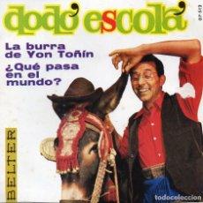 Discos de vinilo: DODÓ ESCOLÁ, SG, LA BURRA DE YON TOÑÍN + ¿QUE PASA EN EL MUNDO?, AÑO 1968. Lote 108854279