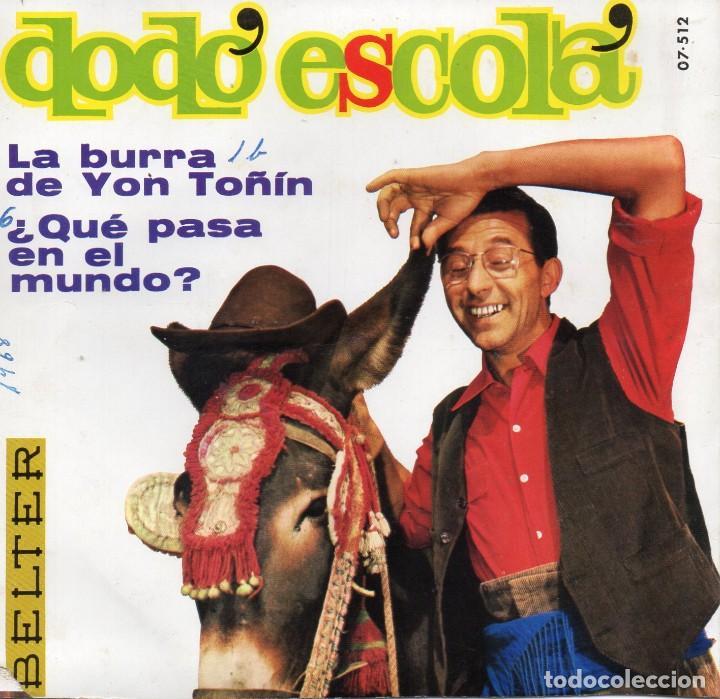 Discos de vinilo: DODÓ ESCOLÁ, SG, LA BURRA DE YON TOÑÍN + ¿QUE PASA EN EL MUNDO?, AÑO 1968 - Foto 2 - 108854279
