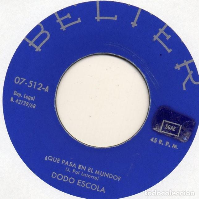 Discos de vinilo: DODÓ ESCOLÁ, SG, LA BURRA DE YON TOÑÍN + ¿QUE PASA EN EL MUNDO?, AÑO 1968 - Foto 3 - 108854279