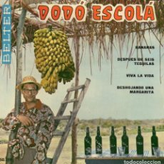 Discos de vinilo: DODÓ ESCOLÁ , EP, BANANAS + DEPUES DE SEIS TEQUILAS + 2, AÑO 1960. Lote 108855659