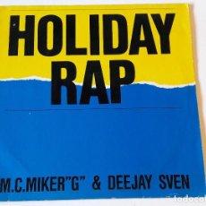 Discos de vinilo: M.C.MIKER G & DEEJAY SVEN - HOLIDAY RAP - 1986. Lote 108864995