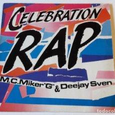Discos de vinilo: M.C.MIKER G & DEEJAY SVEN - CELEBRATION RAP - 1986. Lote 108866031