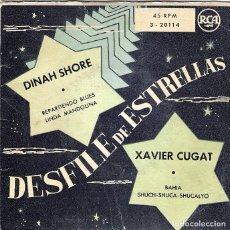 Discos de vinilo: EP (DESFILE DE ESTRELLAS) DINAH SHORE Y XARVIER CUGAT. Lote 108867791