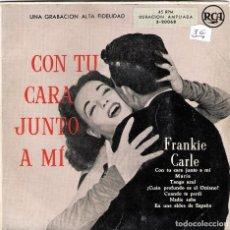 Discos de vinilo: EP FRANKIE CARLE-CON TU CARA JUNTO A MI. Lote 108868175