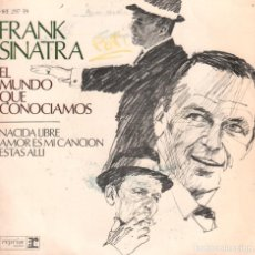 Discos de vinilo: FRANK SINATRA / EL MUNDO QUE CONOCIAMOS/ EP REPRISE DE 1967 RF-3367. Lote 108874963