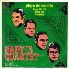 Discos de vinilo: BADY'S QUARTET - PLAYA DE CALELLA + HAPPY THE END + JUERGA CALÉ + FRIVOLIDAD EP 1971 SPAIN. Lote 108886063