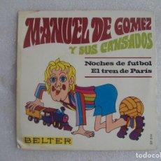 Discos de vinilo: MANUEL DE GOMEZ Y SUS CANSADOS, NOCHES DE FUTBOL. SINGLE EDICION ESPAÑOLA 1969, BELTER.. Lote 108889687