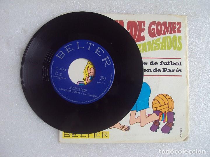 Discos de vinilo: MANUEL DE GOMEZ Y SUS CANSADOS, NOCHES DE FUTBOL. SINGLE EDICION ESPAÑOLA 1969, BELTER. - Foto 4 - 108889687
