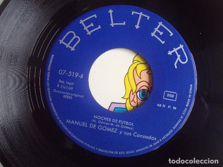 Discos de vinilo: MANUEL DE GOMEZ Y SUS CANSADOS, NOCHES DE FUTBOL. SINGLE EDICION ESPAÑOLA 1969, BELTER. - Foto 5 - 108889687