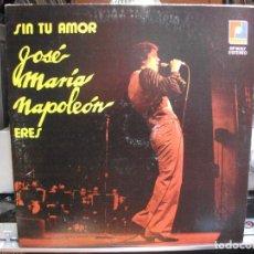Discos de vinilo: JOSE MARIA NAPOLEON - SIN TU AMOR - RAFF RF-9057 - 1979 - EDICION MEXICANA PEPETO. Lote 108933907