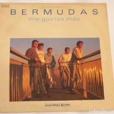 Discos de vinilo: BERMUDAS - ME GUSTAS MÁS (2 VERSIONES) / PALABRAS - MAXISINGLE 1988. Lote 108999795