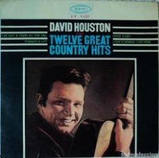 Discos de vinilo: DAVID HOUSTON - TWELVE GREAT COUNTRY HITS - EDICIÓN DE 1965 DE ESPAÑA. Lote 109042043
