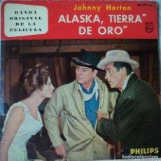 Discos de vinilo: JOHNNY HORTON - ALASKA, TIERRA DE ORO (BSO) - EDICIÓN DE 1961 DE ESPAÑA. Lote 109042275