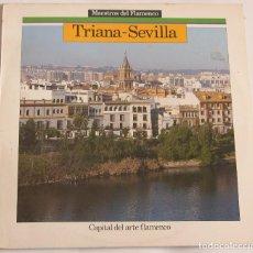 Discos de vinilo: TRIANA-SEVILLA CAPITAL DEL ARTE FLAMENCO. Lote 109062159