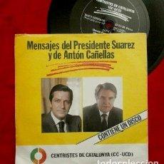 Discos de vinilo: MENSAJE DEL PRESIDENTE SUAREZ Y ANTON CAÑELLAS (1980) CC UCD CENTRISTES DE CATALUNYA -TRANSICION. Lote 109091995