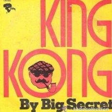 Discos de vinilo: BIG SECRET, KING KONG, SINGLE FRANCE 1974 (ROCK, POP GLAM) . Lote 109095091