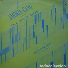 Discos de vinilo: SMOKIN' GANG FEATURING DJ JACK BOY, RAPPER – JUST ROCK (RAP HOUSE ANTHEM) - 12' MAX MUSIC 1989. Lote 109095875