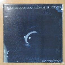 Discos de vinilo: JOSE MARIO BRANCO - MUDAM SE OS TEMPOS, MUDAM SE AS VONTADES - LP. Lote 109105104