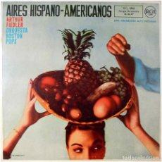 Discos de vinilo: ARTHUR FIEDLER, ORQUESTA BOSTON POPS – AIRES HISPANO-AMERICANOS - LP SPAIN - RCA ?3L16147. Lote 109123127