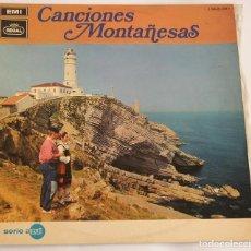 Discos de vinilo: CANCIONES MONTAÑESAS - EMI - REGAL 1969. Lote 109136767