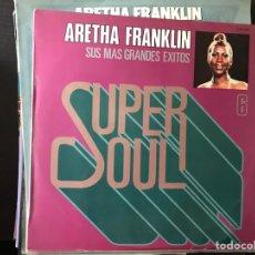 Discos de vinilo: SÚPER SOUL. ARETHA FRANKLIN. Lote 109140768