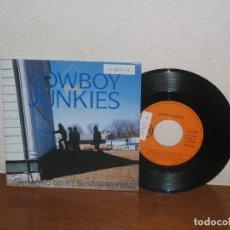 Discos de vinilo: COWBOY JUNKIES 7´´ MEGA RARE VINTAGE SPAIN 1990. Lote 109156483