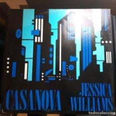 Discos de vinilo: JESSICA WILLIAMS – CASANOVA. EDICION UK. Lote 109201051
