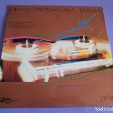 Discos de vinilo: RARO LP ORIGINAL MUSICA ELECTROACUSTICA ESPAÑOLA 2. CIRCULO BELLAS ARTES. COMO NUEVO.+ENCARTE.1987.. Lote 109204235