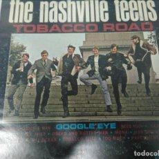 Discos de vinilo: THE NASHVILLE TEENS - TOBACCO ROAD. Lote 109208855