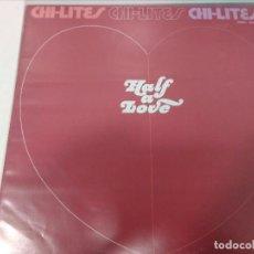 Discos de vinilo: THE CHI LITES - HALF A LOVE. Lote 109210763