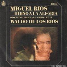 Discos de vinilo: MIGUEL RIOS - HIMNO A LA ALEGRIA / MIRA HACIA TI - SINGLE HISPAVOX RF-3388. Lote 109243887