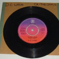 Discos de vinilo: SINGLE - D. C. LARUE - CA-THE-DRALS - D.C. LARUE - CA THE DRALS. Lote 109330343