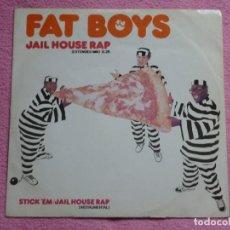 Discos de vinilo: FAT BOYS,JAIL HOUSE RAP EDICION INGLESA DEL 85. Lote 109335559