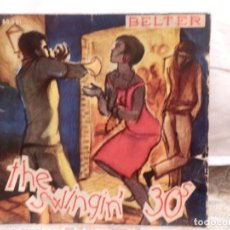 Discos de vinilo: DISCO VINILO SINGLE THE SWINGIN´30S. 45 RPM. SELLO BELTER.. Lote 109369651