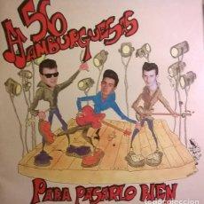 Discos de vinilo: 56 HAMBURGUESAS - PARA PASARLO BIEN - LA ROSA RECORDS 1991. Lote 109400071