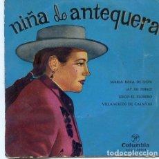 Discos de vinilo: EP NIÑA DE ANTEQUERA/ MARIA ROSA DE LEON/AY MI PERRO/ LLEGO EL FLORERO/VILLANCICOS DE CALAÑAS. Lote 109428255