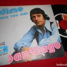 Discos de vinilo: SANTIAGO DIME/UNA VEZ MAS 7'' SINGLE 1976 MARFER . Lote 109435047